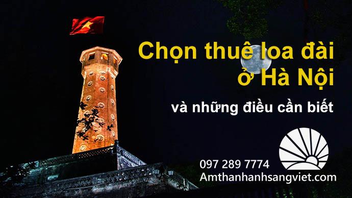 Cho thuê loa đài ở Hà Nội và những điều cần biết