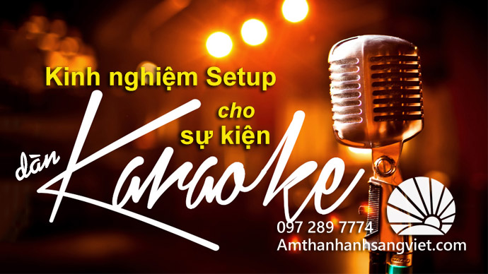 Kinh nghiệm setup dàn Karaoke cho sự kiện