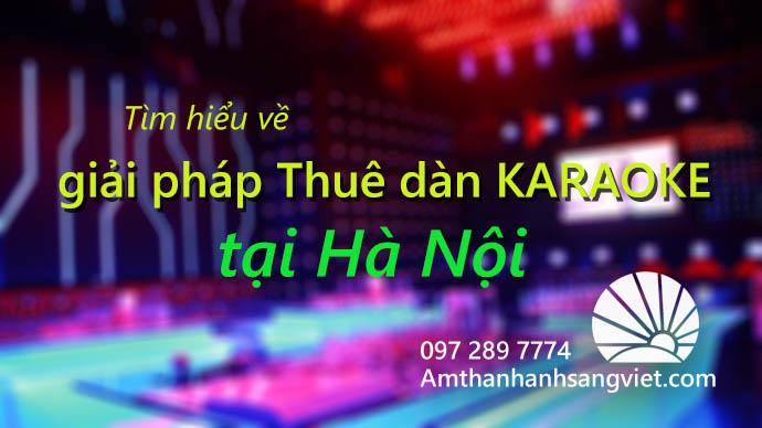 Tìm hiểu về giải pháp Thuê dàn KARAOKE tại Hà Nội