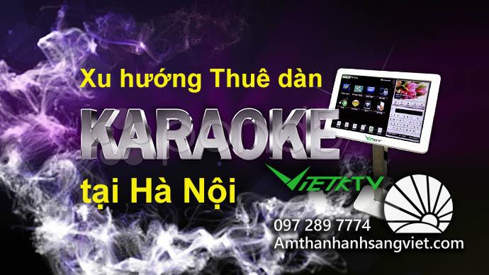 Xu hướng Thuê dàn KARAOKE di động tại Hà Nội