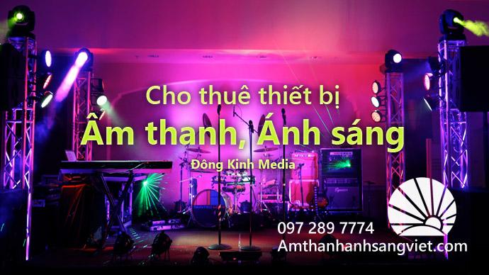 Cho thuê thiết bị âm thanh, ánh sáng 097.289.7774 | Dongkinhmedia