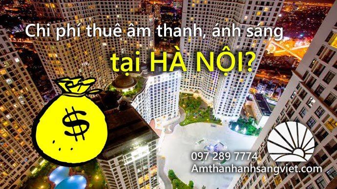 Chi phí thuê âm thanh, ánh sáng tại Hà Nội?