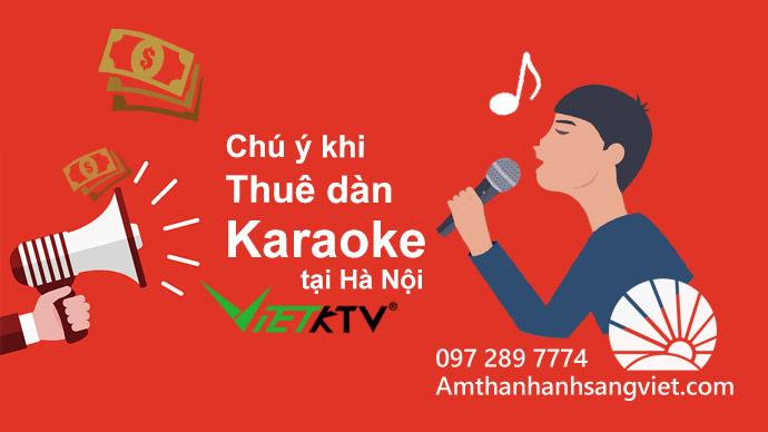 Chú ý khi thuê dàn karaoke tại Hà Nội