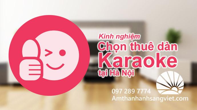 Kinh nghiệm Chọn thuê dàn Karaoke tại Hà Nội