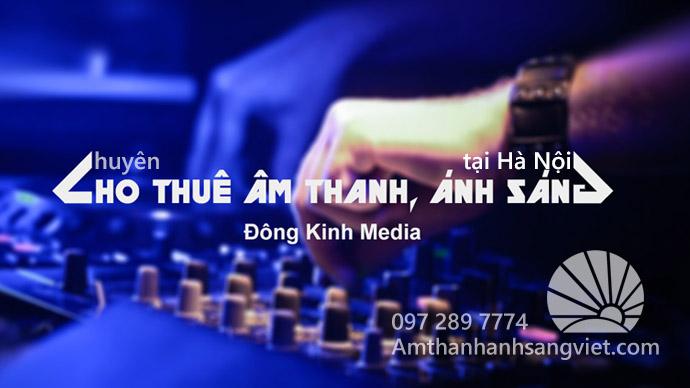 Chuyên cho thuê âm thanh, ánh sáng tại Hà Nội
