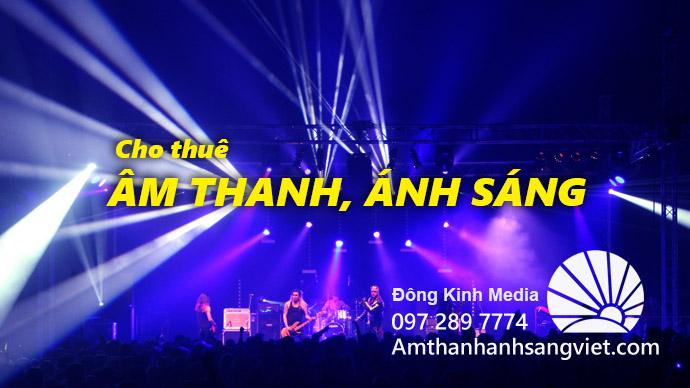 Dịch vụ Cho Thuê ÂM THANH, ÁNH SÁNG - 097.289.7774